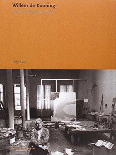 Willem de Kooning: Works, Writings, Interviews (Ediciones: Sally Yard; James
