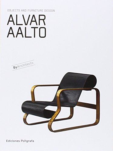 Alvar Aalto: Objects and Furniture Design By Architects: Dachs, Sandra; Garcia Hintze, Laura