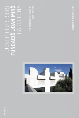 Josep Lluis Sert: Joan Miro Foundation.: Morejon, Joan