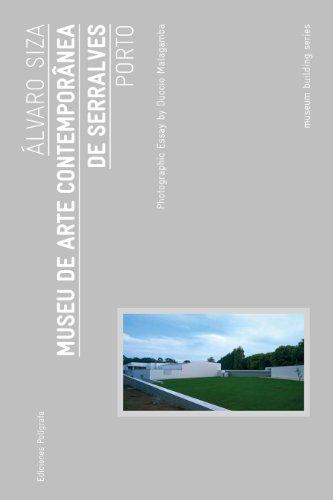 9788434312838: Álvaro Siza: Museu Serralves Porto: Museum Building Guides