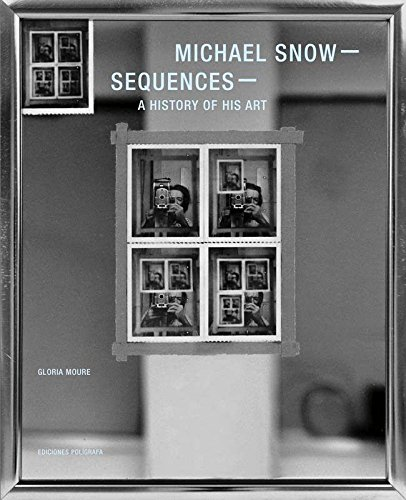 9788434313521: Michael Snow: Sequences: A History of His Art