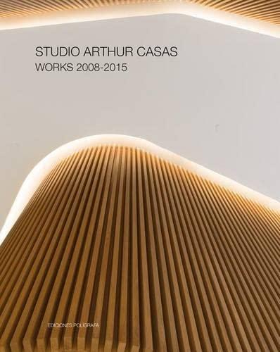 Studio Arthur Casas: Works 2008-2015 (Hardcover)