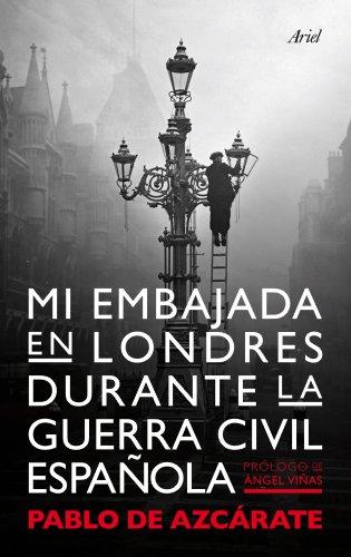 9788434400313: Mi embajada en Londres durante la guerra civil española (ARIEL)