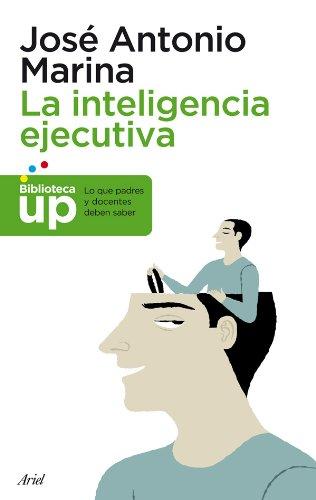 9788434400672: La inteligencia ejecutiva: Lo que los padres y docentes deben saber (Spanish Edition)