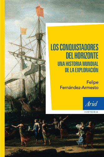 9788434401020: Los conquistadores del horizonte : una historia global de la exploración