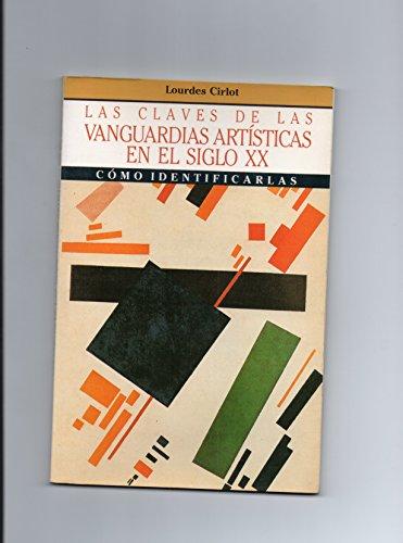 9788434404267: Claves de las vanguardias artisticas en el siglo XX