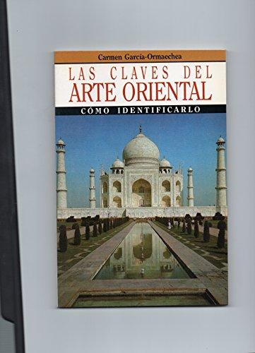 9788434404557: Claves del Arte Oriental, Las (Spanish Edition)
