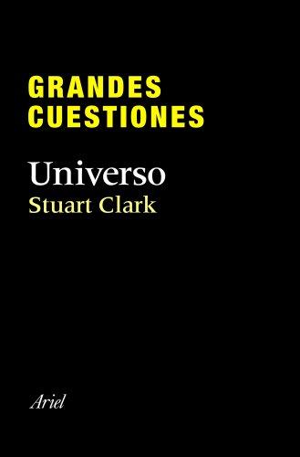 Grandes cuestiones. universo: Stuart Clark