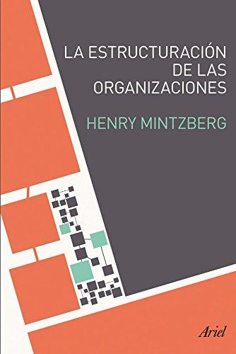 Estructuracion de las organizaciones.: Mintzberg, Henry
