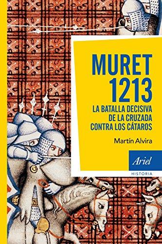 9788434405578: Muret 1213: La batalla decisiva de la cruzada contra los cátaros (Ariel Historia)