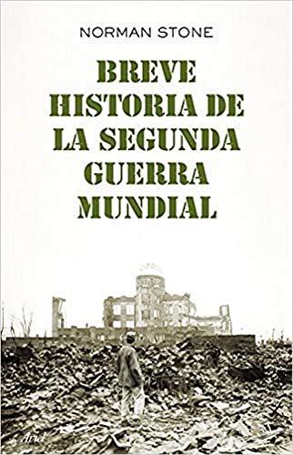 9788434406025: Breve historia de la Segunda Guerra Mundial