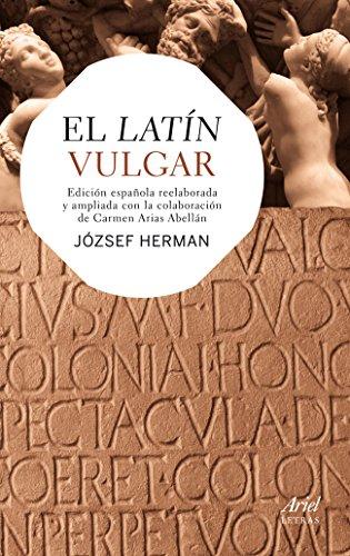 9788434406346: El latín vulgar: Edición española reelaborada y ampliada con la colaboración de Carmen Arias Abellán (Ariel Letras)