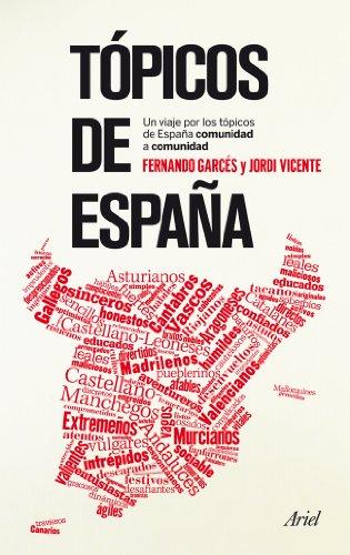 9788434406360: Tópicos de España: Una revisión de los tópicos españoles comunidad a comunidad (Claves Ariel)