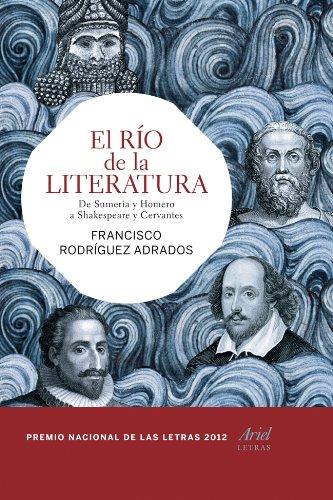 9788434407091: El río de la literatura: De Sumeria y Homero a Shakespeare y Cervantes (Letras)