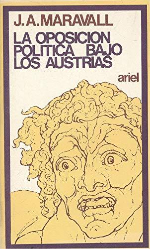 9788434407145: Oposicion politica bajo los austrias, la