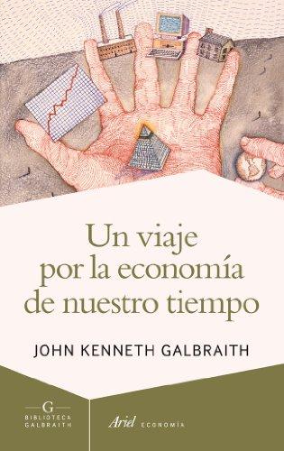 9788434407275: Un Viaje Por La Economía De Nuestro Tiempo (Ariel Economía)
