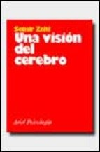 Una Vision del Cerebro (Spanish Edition) (9788434408609) by Semir Zeki