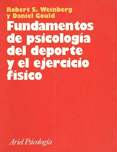 Fundamentos de Psicologia del DePorte y El Ejercic (Spanish Edition) (9788434408722) by Robert Weinberg; Daniel Gould