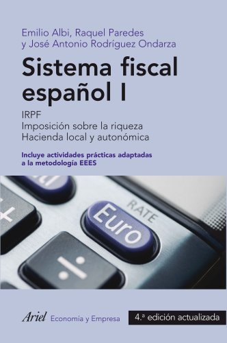 9788434409712: Sistema fiscal español I (2013): IRPF. Imposición sobre la riqueza. Hacienda local y autonómica. 4ª Edición actualizada (ECONOMIA Y EMPRESA)