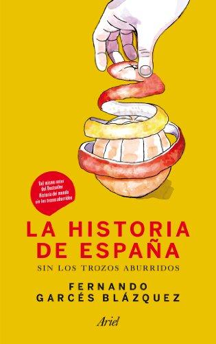 9788434409972: La historia de Espa�a sin los trozos aburridos