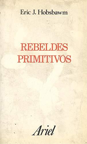 9788434410053: Rebeldes primitivos