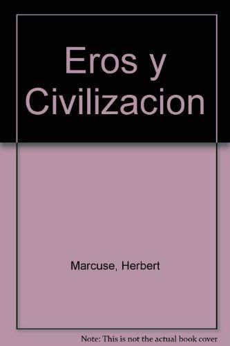 Eros y Civilizacion (Spanish Edition) (8434410265) by Herbert Marcuse