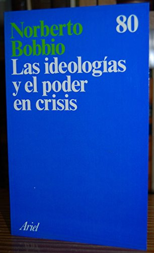 9788434410800: Las ideologías y el poder en crisis: pluralismo, democracia, socialismo, comunismo, tercera vía y tercera fuerza