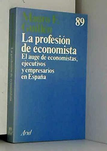 La Profesion De Economista: El Auge De Economistas, Ejecutivos Y Empresarios En Espana: Guillen, ...