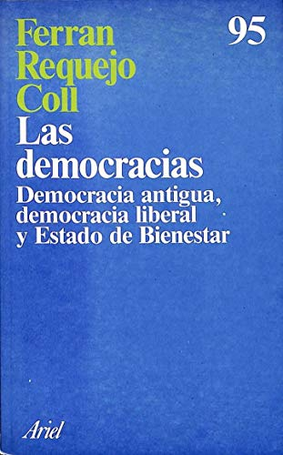 9788434410930: Las Democracias: Democracia Antigua, Democracia Liberal y Estado de Bienestar (Ariel) (Spanish Edition)