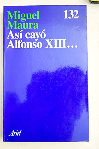 Asi Cayo Alfonso XIII (Spanish Edition): Maura, Miguel