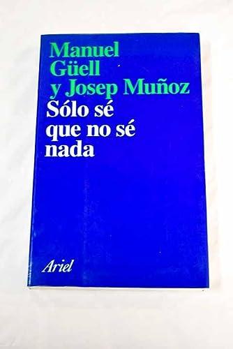 9788434411494: Sólo sé que no sé nada (R) (1996)