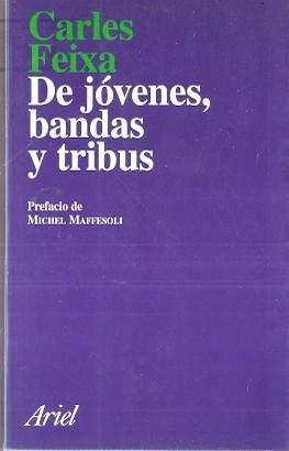 9788434411760: De jovenes, bandas y tribus: Antropologia de la juventud (Spanish Edition)