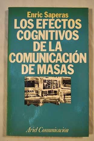 9788434412538: Los efectos cognitivos de la comunicación de masas: Las recientes investigaciones en torno a los efectos de la comunicación de masas, 1970-1986 (Ariel comunicación) (Spanish Edition)