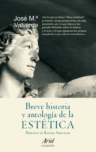 9788434413672: Breve historia y antología de la estética: Prólogo de Rafael Sargullol (Ariel Filosofía)