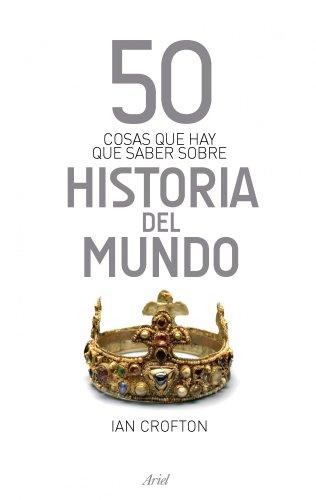 9788434413979: 50 cosas que hay que saber sobre historia del mundo.
