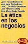 La ética de los negocios: Javier Fernández Aguado/ José Mª Aguilar López/ José L. Fernandez ...