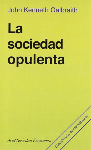 9788434414440: La sociedad opulenta (Ariel Economía)