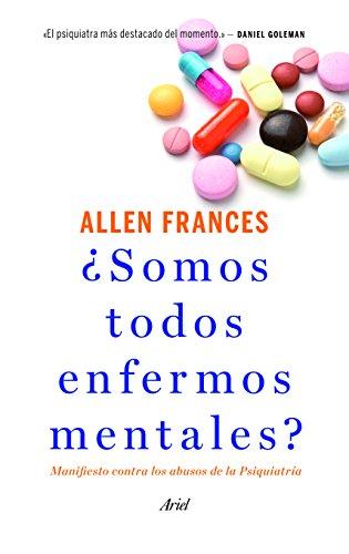 9788434414761: ¿Somos todos enfermos mentales?: Manifiesto contra los abusos de la Psiquiatría (Ariel)