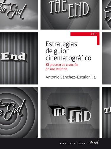 9788434414785: Estrategias de guion cinematográfico: El proceso de creción de una historia (Ariel Ciencias Sociales)