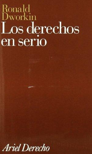 Los derechos en serio (Spanish Edition) (9788434415089) by Dworkin, Ronald