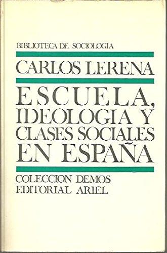 9788434416727: Escuela, ideología y clases sociales en España: Crítica de la sociología empirista de la educación (Biblioteca de sociología) (Spanish Edition)