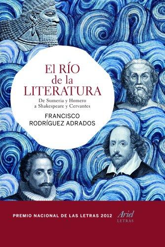 9788434417328: El río de la literatura: De Sumeria y Homero a Shakespeare y Cervantes (Ariel Letras)