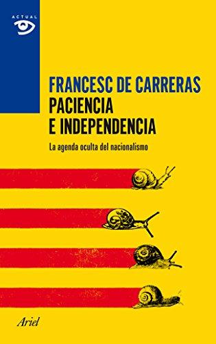 9788434417403: Paciencia e independencia: La agenda oculta del nacionalismo (Actual)