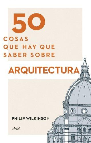 9788434417441: 50 cosas que hay que saber sobre arquitectura