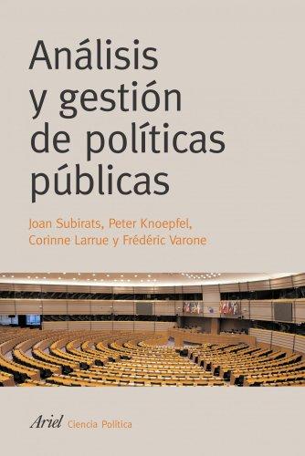 Análisis y gestión de políticas públicas - Peter Knoepfel/Corinne Larrue/Joan Subirats Humet/Frederic Varone