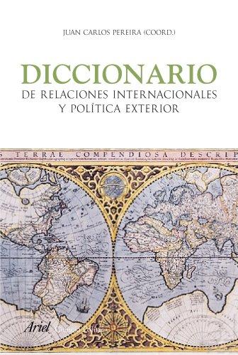 DICCIONARIO DE RELACIONES INTERNACIONALES Y POLITICA EXTERIOR: PEREIRA CASTANARES JUAN