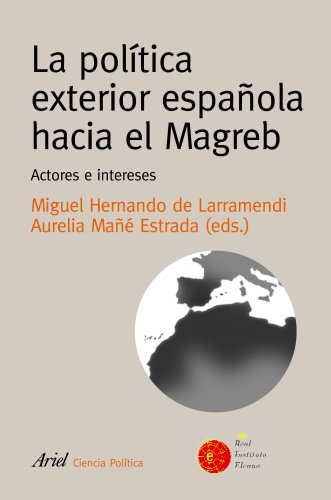 9788434418370: La politica exterior espanola hacia el Magreb. Actores e intereses