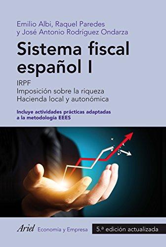 9788434418684: Sistema fiscal español I: IRPF. Imposición sobre la riqueza. Incluye actividades prácticas adaptadas a la metodología EEES. 5ª edición actualizada. (ECONOMIA Y EMPRESA)