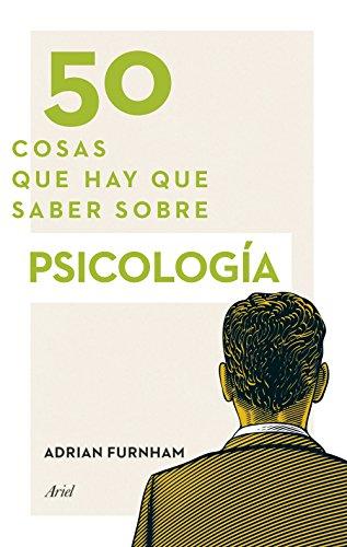 9788434418905: 50 cosas que hay que saber sobre psicología