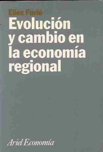 EVOLUCION Y CAMBIO EN LA ECONOMIA REGIONAL: Elies Furio